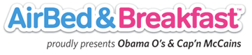 AirBed & Breakfast proudly presents Obama O's & Cap'n Mccains