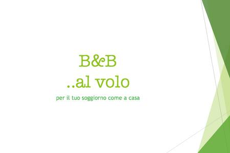 B&B ..al volo - Bed & Breakfast